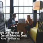 5 Useful Office Removal Tips to Consider Before You Decide to Move Your Business