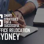 6 Smart Strategies for a Successful Office Relocation Sydney