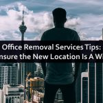 Office Removal Services Tips: Ensure the New Location Is A Win