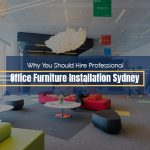 Office Furniture Installation Sydney